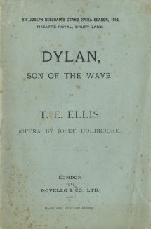 Dylan, Son of the Wave. Libretto. London, July 1914.