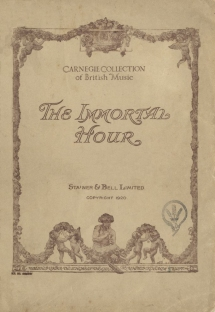 Boughton : The Immortal Hour. Vocal score. London, 1920.
