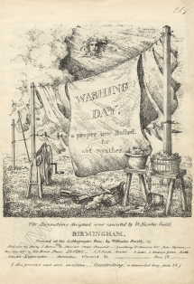 Washing Day. A proper new Ballad, for wet weather. The Decorations designed and executed by W. Hawkes Smith. [Second edition ?] Birmingham, [1822?].