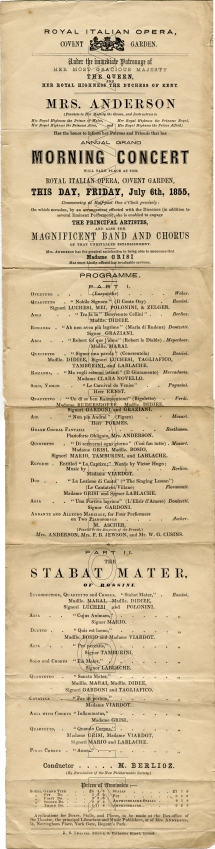 Flyer for Mrs. Anderson's Grand Morning Concert at the Royal Italian Opera, Covent Garden, 6 July 1855.  The conductor was Berlioz.  The performance of Rossini's Stabat Mater in Part II featured Grisi, Mario and Tamburini among the singers from the work's première in Paris in 1842.