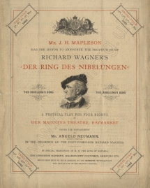 Flyer for the first UK performances of Der Ring des Nibelungen, Her Majesty's Theatre, London, May 1882. The four cycles - none of which were in fact attended by the composer - formed part of a European tour organised and managed by the former baritone Angelo Neumann (of Munich). The scenery and costumes were those of the original production at Bayreuth in 1876.