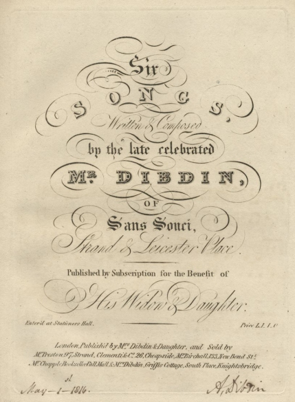 Six Songs ... by the late celebrated Mr Dibdin.  Published by subscription.  London, [1816].