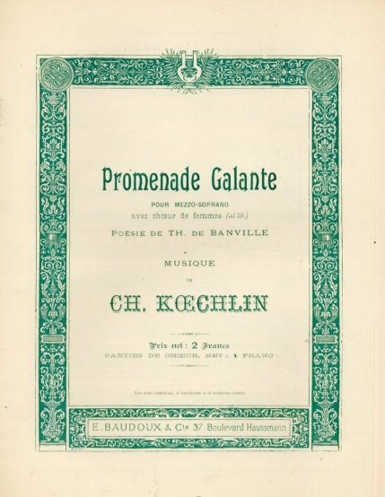 Promenade Galante, [Op.5, No.1]. Paris, [1900].  Composed 1893, and first performed at the Concerts Colonne 1898.