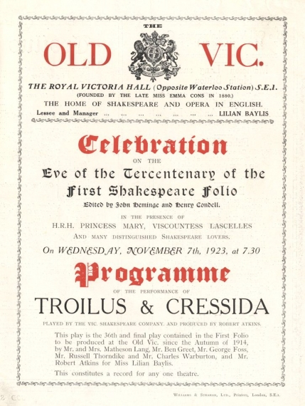 Programme for the first night of Troilus & Cressida, 7 November 1923.  This completed the complete cycle of Shakespeare First Folio plays which Baylis had initiated in 1914 - the first such cycle to be mounted anywhere in the world.