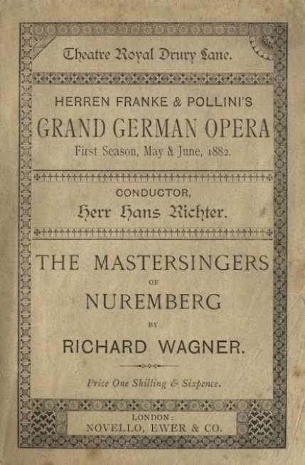 English language libretto for  the opera's first UK performance, Theatre Royal, Drury Lane, Tuesday, 30 May 1882.  Sung in the original language, the performance was conducted by Hans Richter.