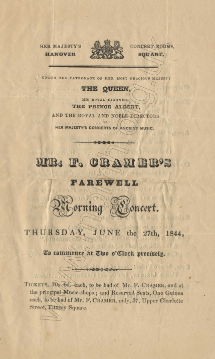 "Programme of the Farewell Concert for the violinist Franz Cramer (1772-1848), Hanover Square Rooms, 27 June 1844. A highlight in the programme was the joint appearance of Mendelssohn and Moscheles in the latter's Hommage à Handel, Op.92. The next day's Morning Post reported ""Mendelssohn and Moscheles ... Their performance animated the company to the highest degree."" This brilliant 2-piano work had partly originated in a commission from John Baptist Cramer (brother of Franz and also appearing on the present occasion) for his Annual Concert in London in 1822."