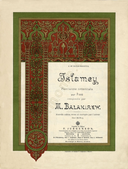 Islamey. Fantaisie orientale pour piano. Nouvelle édition. Moscou, Leipzig, [a reissue c.1908 after an edition first published in 1889].