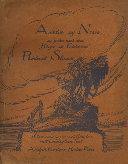 Ariadne auf Naxos. First edition of the arrangement for piano solo. Berlin & Paris, 1912.