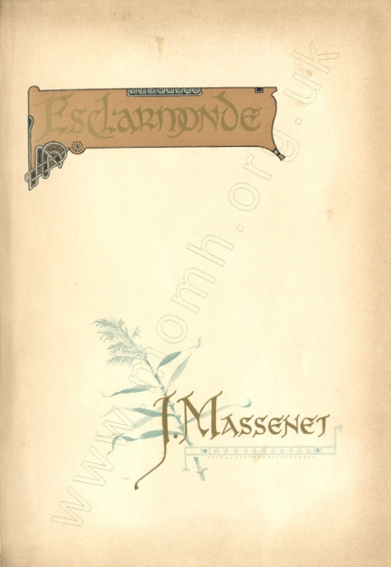 Esclarmonde. Opéra romanesque. Vocal score. Paris, [1889].