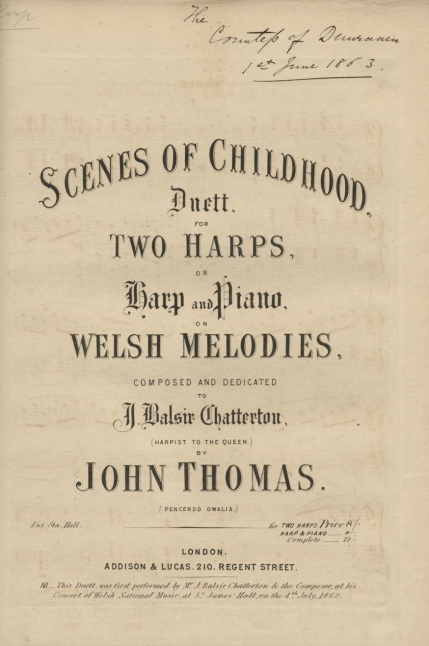 Scenes of Childhood. Duett ... on Welsh Melodies. London, [1862]. Inscribed The / Countess of Dunraven / 1st June 1863.