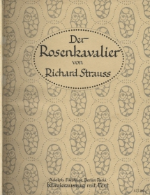 Der Rosenkavalier. First edition of the vocal score, Berlin & Paris, 1910.