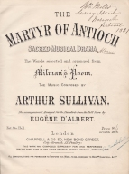 Sullivan: The Martyr of Antioch, sacred musical drama. Vocal score, arranged at the composer's request by d'Albert while still a 16 year-old student at the National Training School. London, 1881.