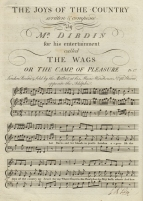 Dibdin : The Joys of the Country.  One of the 35 songs in The Wags, the most successful of all Dibdin's Table Entertainments.  London, [1790].