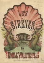 Les Sirènes. Valse. London, [1878].