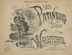 Les Patineurs. Valse. Paris, [late issue from plates of 1883].