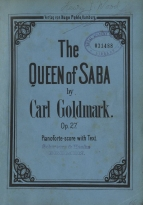 The Queen of Saba, Op.27. [Vocal score with English text]. Hamburg, 1881.  Sir Henry Wood's copy. Royal Academy of Music, London.  Wood's notes on casting and timing appear to relate to a projected performance which never took place.  English censorship forbad stage representation of Old Testament characters until the early twentieth century.