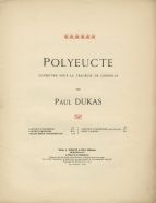 Polyeucte Ouverture pour la tragédie de Corneille.  Paris, 1910.  The work was composed in 1891 and first performed in 1892.
