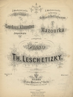 Les Deux Alouettes: impromptu [and] Mazourka, Op.2. Vienna, [1850].  Dedicated to an early girl-friend, Les Deux Alouettes was probably Leschetizky's most popular work.