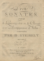 Trois Sonates, Op.1. Paris, [1787]. This is first edition of Steibelt's first set of sonatas.