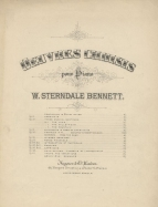 Oeuvres Choisis pour Piano par W. Sterndale Bennett.  London, [1887-1899].  The series continued under the title 'W. Sterndale Bennett's Pianoforte Works' up to 1906.
