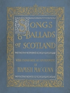 Songs and Ballads of Scotland, with pianoforte accompaniment by Hamish MacCunn. Edinburgh, [1891].