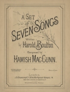 A Set of Seven Songs, written by Harold Boulton. London, 1896. Dedicated to Queen Victoria's daughter Princess Louise, Marchioness of Lorne.