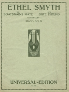 Smyth : The Boatswain's Mate.  Overture (piano arrangement).  Vienna,[1923?].  Offprint from a second edition of the vocal score, with English and German text, published in Vienna c.1920.