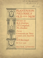 Plantation Melodies Old and New. New York, 1901.  Inscribed by Burleigh to Mr (later Sir) George Henschel.