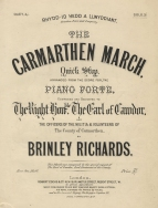 The Carmarthen March, Quick Step. London, [1871].