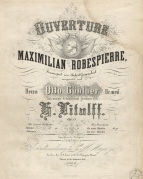 Ouverture zu Maximilian Robespierre, Op.55. Brunswick, [c.1850].  Arrangement for piano, 2 hands of Litolff's most successful orchestral work.