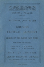 Programme for a Gounod Festival Concert at the Crystal Palace, 27 July 1872. Gounod conducted eight of his works, including one first performance.  The Albert Hall Choir, founded under Gounod as the Royal Albert Hall Choral Society in 1871, was to be renamed the Royal Choral Society in 1888.