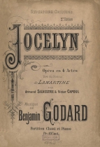 Benjamin Godard: Jocelyn, opéra en 4 actes. [Vocal score, 2nd edition, Paris, c.1890]. This dramatisation of Lamartine's epic poem (1836) was instigated by the great French tenor Victor Capoul (1839-1924), who collaborated on the libretto and sang the title-role in the work's Paris première in October 1888. Although not a lasting success, the score was praised for many attractive lyrical moments. In particular the 'Berceuse' from Act II remained a popular encore (for great string players as well as singers) until at least the inter-war period. Capoul recorded the Berceuse in 1905. (see end of main text)