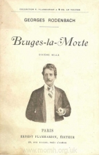 The original cover of Bruges la Morte by Georges Rodenbach, 1892.  This was the source for Die tote Stadt. The Brendan G Carroll Collection.
