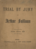 First edition vocal score of Trial by Jury, 'a novel and original dramatic cantata by Arthur Sullivan and W.S.Gilbert', [1875].