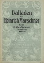 Collected edition of Balladen von Heinrich Marschner, Hildburghausen, 1904.