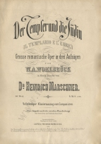 Der Templer und die Jüdin, Op.60. New edition of the vocal score, Leipzig, c.1875.