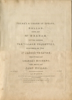 Hullah (John): Ballad from the opera The Village Coquettes, to a text by Dickens (first performed St. James's Theatre, London 6 December 1836). London, [1836].
