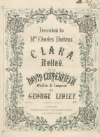 Linley (George):   Clara.  Ballad, from David Copperfield. London, [1850].