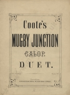 Coote (Charles) the Younger: Coote's Mugby Junction Galop.  Duet.  London, [1867?].