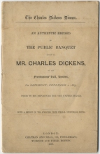 The Charles Dickens Dinner.  An authentic record of the public banquet given to Mr.Charles Dickens at the Freemasons' Hall, London on Saturday, November 2, 1867, before his departure for the United States.  London, 1867.