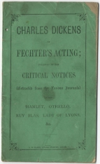 Charles Dickens on Fechter's Acting;  followed by the critical notices extracted from the London journals.  Leeds, [1867?]