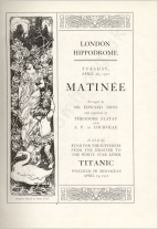 Programme for the Matinée at the London Hippodrome, 30 April 1912.  This was a variety programme; more than 150 performers (excluding the orchestra) included the dancer Lydia Kyasht, composer/conductors Richard and Leo Fall, violinist Marie Hall, actors Lena Ashwell, Marie Tempest, Violet Vanbrugh, Rutland Barrington and Cyril Maude, singers Constance Drever, Alice Esty and Clara Evelyn and music-hall stars Harry Lauder, George Robey and Little Tich.