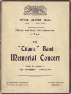 Programme for the Titanic Band Memorial Concert at the Royal Albert Hall, 24 May 1912. The combined players of seven London orchestras (comprising 472 personnel) were conducted by Beecham, Elgar, Fritz Ernaldy, Mengelberg, Percy Pitt, Landon Ronald and Sir Henry Wood.