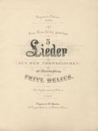5 Lieder aus dem Norwegischen. London, 1890. This was Delius's first published work. Two years later Augener & Co. followed it up with a further seven songs to Norwegian texts and three settings of Shelley.