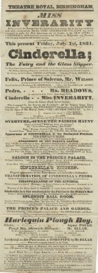"Playbill for a performance of Cinderella at the Theatre Royal, Birmingham, 1 July 1831. ""… this VERY CELEBRATED VOCALIST has kindly consented to make her First Appearance out of London, in the NEW OPERA of CINDERELLA, …."""
