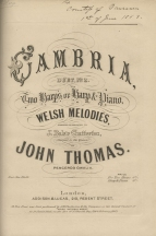 Cambria. Duet No.2 ... on Welsh Melodies. London, [1863]. Inscribed The / Countess of Dunraven / 1st of June 1863.