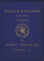 Welsh Melodies for the Voice, Vol. I. London, [1862].